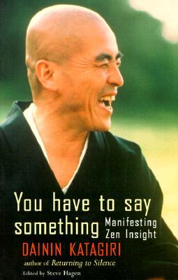 You Have to Say Something (Manifesting Zen Insight), Dainin Katagiri