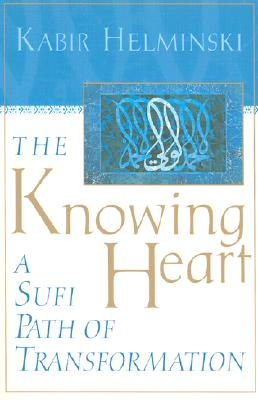 Image for Knowing Heart: A Sufi Path of Transformation