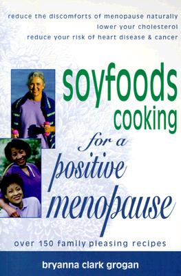 Image for Soyfoods Cooking for a Positive Menopause