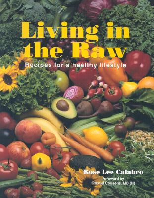 Image for Living in the Raw: Recipes for a Healthy Lifestyle