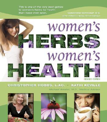 Women's Herbs: Women's Health, Christopher Hobbs; Kathi Keville