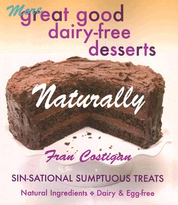 "MORE GREAT GOOD DAIRY-FREE DESSERTS NATURALLY, ""Costigan, Fran"""