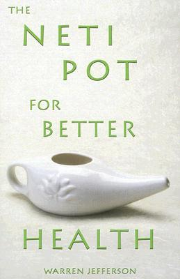 Image for The Neti Pot for Better Health