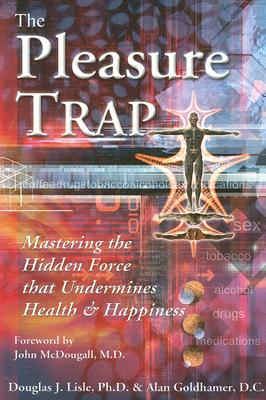Image for The Pleasure Trap: Mastering the Hidden Force that Undermines Health & Happiness