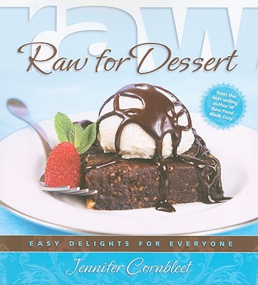 Image for Raw for Dessert: Easy Delights for Everyone