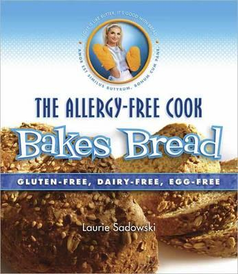 Image for The Allergy-Free Cook Bakes Bread: Gluten-Free, Dairy-Free, Egg-Free