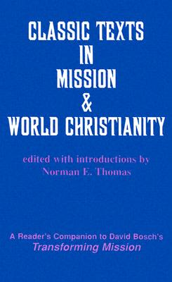 Classic Texts in Mission and World Christianity (American Society of Missiology Series), Norman E. Thomas
