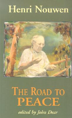 Image for The Road to Peace: Writings on Peace and Justice