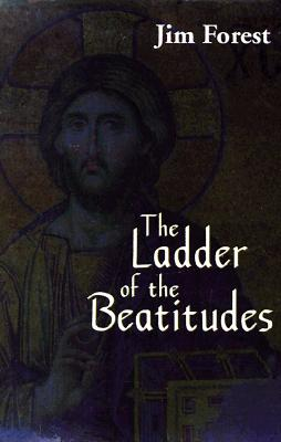 The Ladder of the Beatitudes, JAMES H. FOREST, JIM FOREST