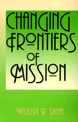 Image for Changing Frontiers of Mission (American Society of Missiology Series)