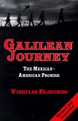 Galilean Journey: The Mexican-American Promise, Elizondo, Virgilio