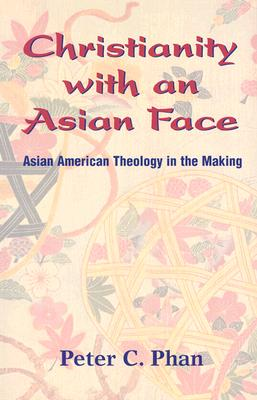 Image for Christianity With an Asian Face: Asian American Theology in the Making