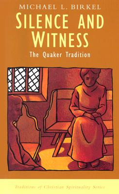 Image for Silence and Witness : The Quaker Tradition