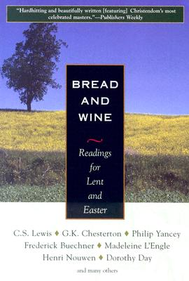 Image for Bread and Wine: Readings for Lent and Easter