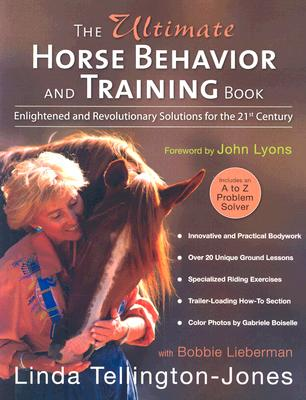 Image for The Ultimate Horse Behavior and Training Book: Enlightened and Revolutionary Solutions for the 21st Century