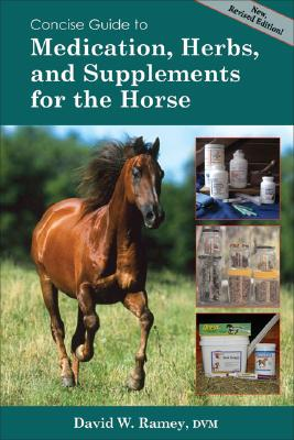 Image for Concise Guide to Medications, Supplements and Herbs for the Horse (Concise Guide series)