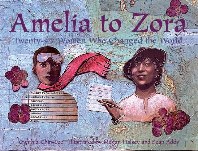 Image for Amelia to Zora: Twenty-six Women Who Changed the World
