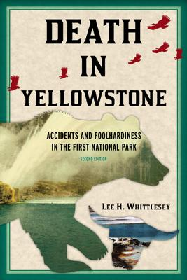 Image for Death in Yellowstone: Accidents and Foolhardiness in the First National Park, 2nd Edition