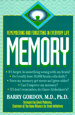 Image for Memory: Remembering and Forgetting in Everyday Life