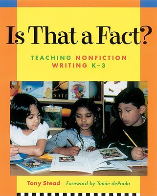 Image for Is That a Fact?: Teaching Nonfiction Writing, K-3