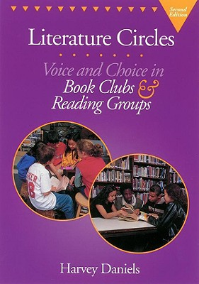 Image for Literature Circles: Voice and Choice in Book Clubs and Reading Groups