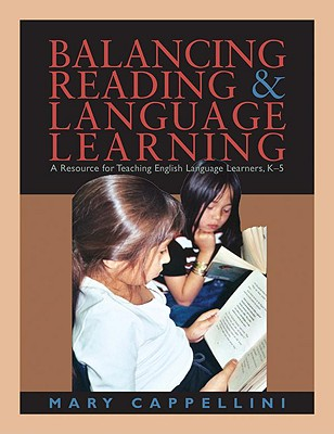 Image for Balancing Reading and Language Learning: A Resource for Teaching English Language Learners, K-5