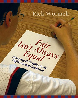 Image for Fair Isn't Always Equal: Assessing & Grading in the Differentiated Classroom