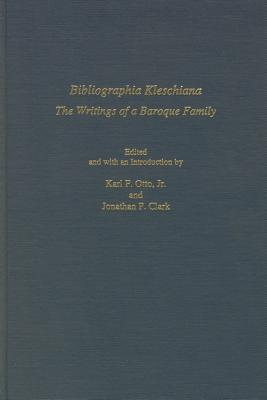 Bibliographia Kleschiana: the Writings of a Baroque Family