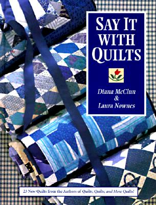 Image for Say It with Quilts