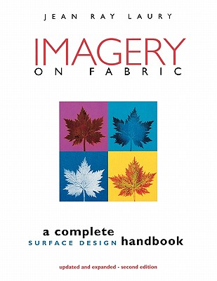Image for Imagery on Fabric: A Complete Surface Design Handbook, Second Edition