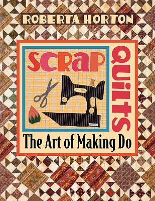 Image for Scrap Quilts: The Art of Making Do