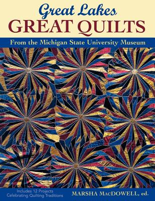Image for Great Lakes, Great Quilts: From the Michigan State University Museum