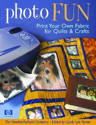 Image for Photo Fun: Print Your Own Fabric for Quilts & Crafts