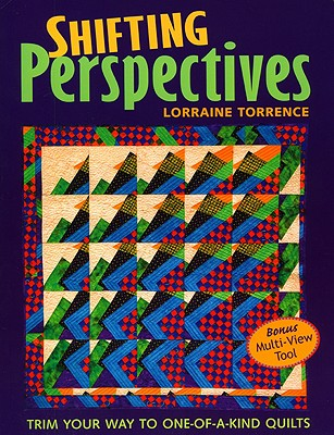 Image for Shifting Perspectives: Trim Your Way to One-of-a-Kind Quilts