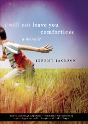 I Will Not Leave You Comfortless: A Memoir, Jackson, Jeremy