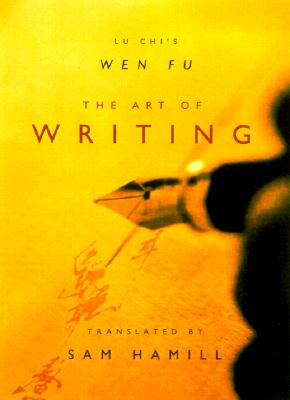 Image for The Art of Writing: Lu Chi's Wen Fu