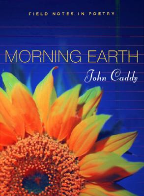 Image for Morning Earth : Field Notes in Poetry