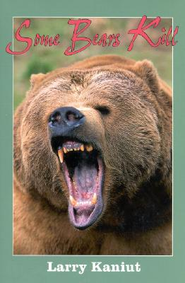 Image for Some Bears Kill: True Life Tales of Terror