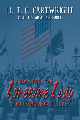 Image for A Date with the Lonesome Lady: A Hiroshima POW Returns