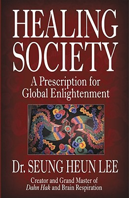 Image for Healing Society: A Prescription for Global Enlightenment (Walsch Book)