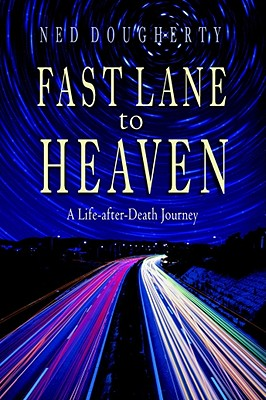 Image for Fast Lane to Heaven: A Life-After-Death Journey