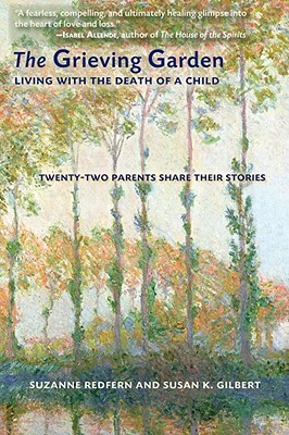 Image for The Grieving Garden: Living with the Death of a Child