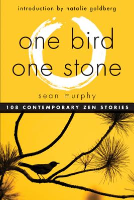 Image for One Bird, One Stone: 108 Contemporary Zen Stories