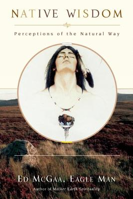 Image for Native Wisdom: Perceptions of the Natural Way