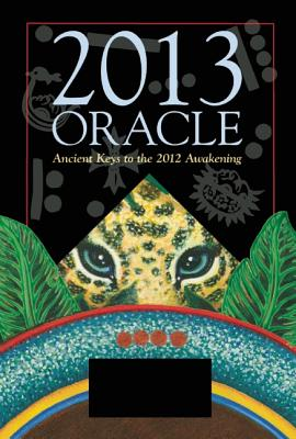 2013 Oracle: Ancient Keys to the 2012 Awakening, David Carson; Nina Sammons
