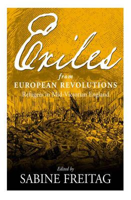 Image for Exiles From European Revolutions: Refugees in Mid-Victorian England