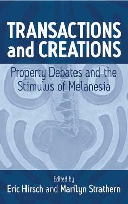 Image for Transactions and Creations: Property Debates and The Stimulus of Melanesia