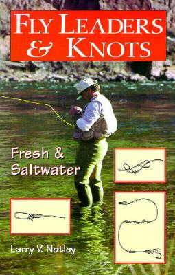 Image for Fly Leaders & Knots : Fresh and Saltwater