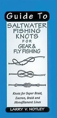 Image for Guide To Saltwater Fishing Knots for Gear & Fly Fishing: Knots for Super Braid, Dacron, Braid and Monofilament Lines