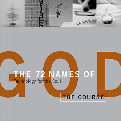 The 72 Names of God: The Course: Technology for the Soul, Yehuda Berg